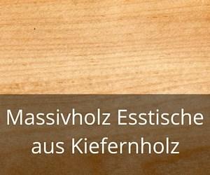 Massivholz Esstische aus Kiefernholz