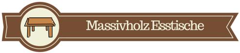 Esstische Massivholz